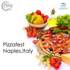 #FoodFestivalsWorthATrip: Pizzafest in Naples, Italy
