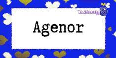 Conoce el significado del nombre Agenor #NombresDeBebes #NombresParaBebes #nombresdebebe - http://www.tumaternidad.com/nombres-de-nino/agenor/