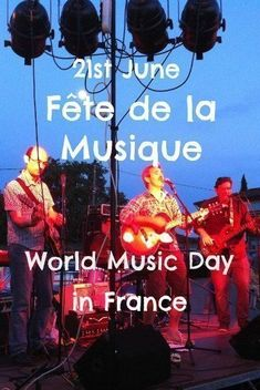 What Is Bastille Day, French Celebrations, Summer And Winter Solstice, World Music Day, The Future Is Now, Jazz Band, Rock Concert, Local Events, Days Of The Year