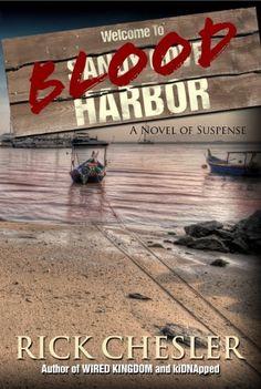 Blood Harbor: A Novel of Suspense by Rick Chesler, http://www.amazon.com/dp/B00H6TAQSY/ref=cm_sw_r_pi_dp_UUGQsb1FN51Q1