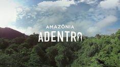 Amazônia Adentro (360 video)   Conservação Internacional (CI)