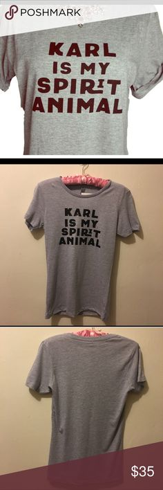 """T-Shirt """"KARL is my spirit animal"""" """" t-shirts. TWO SMALLS left. Seems like they run true to size. I'm 5'6 135lbs and the medium is fitted perfectly to my body type. 90% cotton and 10% polyester.  Offers always welcome. I don't get offended. I'll just counter with my lowest offer or accept yours :) Iconic Legend Tops Tees - Short Sleeve"""