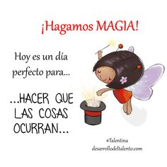 #Talentina #frases #magia #buenosdías Colegio Ideas, Life Poster, Good Morning Good Night, Positive Mind, Spanish Quotes, Namaste, Wise Words, Family Guy, Parenting