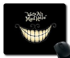Gaming Mouse Pad - We're All Mad Here Mouse Pads http://www.amazon.com/dp/B00OVXDDXS/ref=cm_sw_r_pi_dp_mRzhvb0AGV6RJ