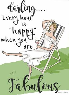 """... every hour is """"happy"""" when you are Fabulous"""