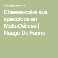 Cheese-cake aux spéculoos en Multi-Délices | Nuage De Farine