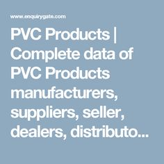 PVC Products | Complete data of PVC Products manufacturers, suppliers, seller, dealers, distributors, shop, exporters and importers in India