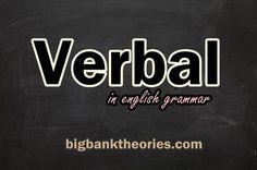 Verbal adalah kata yang dibentuk dari sebuah verb (kata kerja) yang fungsinya dalam kalimat bukan sebagai kata kerja namun sebagai part of speech yang lain seperti noun, adjective atau adverb. Di d…
