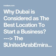 Why Dubai is Considered as The Best Location To Start a Business? ---> The $UnitedArabEmirates is a business hub. #Dubai is a commercial capital of UAE offers easy access to the 1.5 billion consumer markets situated around the world. Many #entrepreneurs and employees are trooping to Dubai and other Arab countries for its favorable economy and job opportunities.
