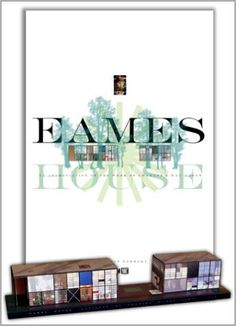 Eames House: An Appreciation of the Work of Charles & Ray Eames: James Barkley
