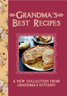 Comfort food for any weather - Grandma's Best Recipes.