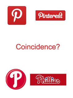 So... the Pinterest logo and the Phillies logo? Coincidence?