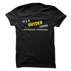[Best holiday t-shirt names] Its a SNYDER thing you wouldnt understand  Shirts of year  Tees and Hoodies available in several colors. Find your name here http://ift.tt/1SleRmG  Tshirt Guys Lady Hodie  TAG YOUR FRIEND SHARE and Get Discount Today Order now before we SELL OUT  Camping a ritterson thing you wouldnt understand a snyder