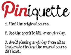 Piniquette---three simple rules for making Pinterest a happier place for all of us.