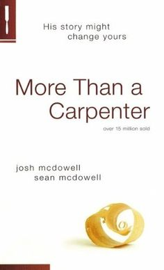 More Than a Carpenter by Josh D. McDowell, http://www.amazon.com/dp/1414326270/ref=cm_sw_r_pi_dp_u-f2qb007V8CG