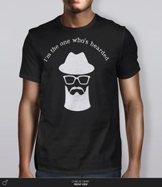 "T-shirt Homme ""I'm the one who's bearded"", clin d'oeil à Breaking Bad et son personnage centrale Walter White alias Heisenberg. http://www.comboutique.com/fr/product/3121223"