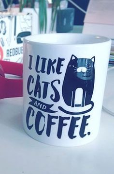 So simple, so true. We like cats and coffee. And also cute mugs from Redbubble.com.