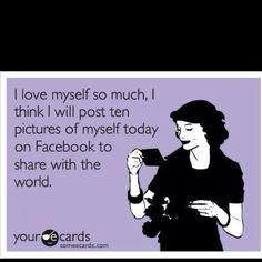 I love myself so much....