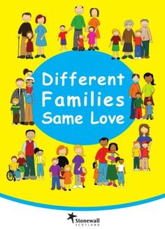 LGBT families.  Different families, same love. Stonewall.