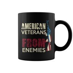 AMERICAN VETERANS from enemies #mug #american #veterans #enemies #USA. Military t-shirts,Military sweatshirts, Military hoodies,Military v-necks,Military tank top,Military legging.
