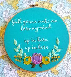 Y'all Gonna Make Me Lose My Mind DMX Rap Lyrics, Rap Embroidery, Song Lyric Art, Embroidery Hoop Art, Rap Cross Stitch, Quote Art