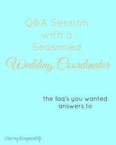 Q&A Session with a Seasoned Wedding Coordinator - {i love} my disorganized life