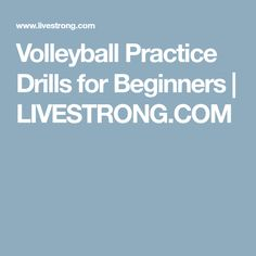 Volleyball Practice Drills for Beginners | LIVESTRONG.COM