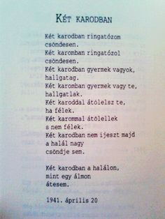 Radnóti Miklós Két Karodban, 1941. április 20, Blind Myself He Broke My Heart, My Heart Is Breaking, Something Just Like This, My Love, Motivational Quotes, Inspirational Quotes, Motivation Inspiration, Hungary, Best Quotes