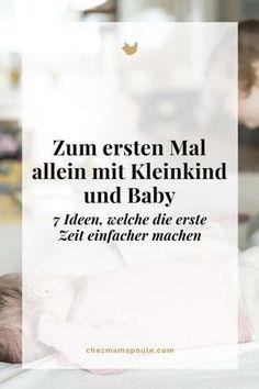 Sieben Ideen, welche die erste Zeit allein mit Kleinkind und Baby etwas leichter machen. Momhacks, Tipps und Ideen rund ums Wochenbett und für die erste Zeit als Zweifachmama.