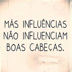 Importa, pois, evitar as más influências...