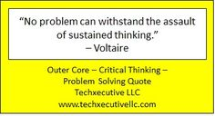 Critical Thinking Quotes, Outer Core, Problem Solving, Coaching, Training