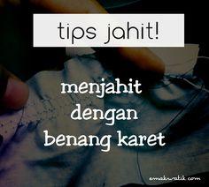 tips menjahit dengan benang karet atau elastis