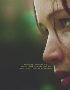 """Something catches my eye. A silver sheat of arrows and a bow. That's mine, I think. That's meant for me"""" #TheHungerGames #KatnissEverdeen"""