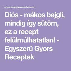 Diós - mákos bejgli, mindig így sütöm, ez a recept felülmúlhatatlan! - Egyszerű Gyors Receptek Minion, Dios, Minions