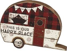 Primitives by Kathy Lake & Cabin Rustic Camper Sign, This is Our Happy Place, 7 x 5 Rv Gifts, Gifts For Campers, Primitive Candles, Camper Signs, Cabin Signs, Retro Campers, Lake Cabins, Vintage Travel Trailers, Red And White