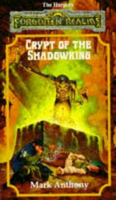 Crypt of the Shadowking (The Harpers, book 6) by Mark Anthony