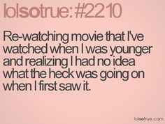 Re-watching movie that I've watched when I was younger and realizing I had no idea what the heck was going on when I first saw it. Movie Quotes, Funny Quotes, Lolsotrue Quotes, Last Unicorn, Dirty Dancing, I Can Relate, Story Of My Life, Just For Laughs, That Way