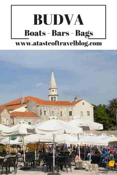 Wander behind the medieval walls that surround the coastal town of Budva in Montengro and it will feel like any other town but just outside the walls, there's a quirkiness that offers another outlook on the city.  Three things stand out… boats, bars and bags!