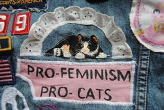 dunno about the feminism but i am defiantly pro-cats