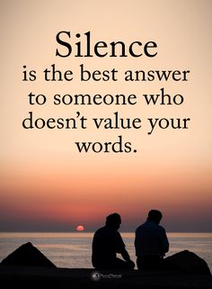 Silence Quotes Silence is the best answer to someone who doesn't value your words - Quotes Wise Quotes, Quotable Quotes, Words Quotes, Motivational Quotes, Truth Quotes, Inspirational Success Quotes, Loyal Quotes, 365 Quotes, Drama Quotes