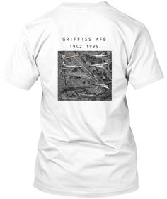 Griffiss AFB 1942-1995 T-Shirt.Ends Soon | Teespring