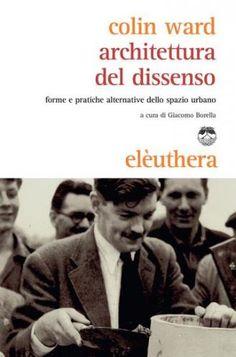 Prezzi e Sconti: #Architettura del dissenso  ad Euro 5.99 in #Achille brambilla colin ward #Book democrazia