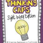Thinking Caps ~ Sight Word Edition