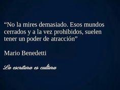No l@ mires demasiado...Mario Benedetti.