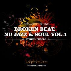Reel People Broken Beat Nu Jazz and Soul V1 from Loopmasters