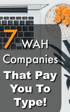 Are you looking for a Work at Home Job? Did you know that you can get paid to type from home with little to no experience? Check out these 7 WAH companies that pay you to type!