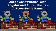 Under Construction With Singular and Plural Nouns - A PowerPoint Game.  This game reviews Singular/Plural Nouns, Plural Nouns with spelling changes, and Irregular Plural Nouns.