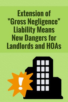 """Extension of """"Gross Negligence"""" Liability Means New Dangers for Landlords and HOAs Residential Real Estate, Commercial Real Estate, Property Management, Being A Landlord, Extensions, Hair Extensions, Sew Ins, Hair Weaves"""