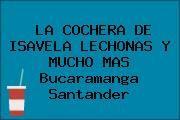 http://tecnoautos.com/wp-content/uploads/imagenes/empresas/restaurantes/thumbs/la-cochera-de-isavela-lechonas-y-mucho-mas-bucaramanga-santander.jpg Teléfono y Dirección de LA COCHERA DE ISAVELA LECHONAS Y MUCHO MAS, Bucaramanga, Santander, Colombia - http://tecnoautos.com/actualidad/directorio/restaurantes/la-cochera-de-isavela-lechonas-y-mucho-mas-cl-21-25-35-san-francisco-bucaramanga-santander-colombia/