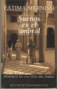 Fatema Mernissi desgrana una serie de cuentos sobre la infancia y el despertar de una niña en un harén de Fez, muy alejado del que evoca la imaginería oriental. Nos muestra sus mujeres, con sus fantasías y sueños, incluido el «sueño en el umbral», el mundo masculino que se extiende más allá de esos muros